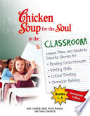 Chicken Soup for the Soul in the Classroom Elementary School Edition  Grades 1   5