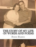 The Story of My Life  In Words and Poems