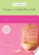31 Words To Create A Guilt Free Life