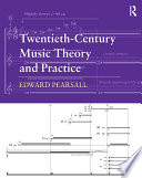 Twentieth-Century Music Theory and Practice Tools For Analyzing A Wide Range Of