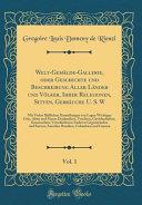 Welt-Gemälde-Gallerie, oder Geschichte und Beschreibung Aller Länder und Völker, Ihrer Religionen, Sitten, Gebräuche U. S. W , Vol. 1