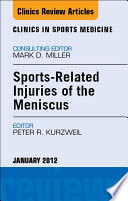 Sports Related Injuries Of The Meniscus An Issue Of Clinics In Sports Medicine book