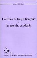 L   crivain de langue fran  aise et les pouvoirs en Alg  rie