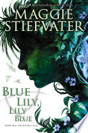 Blue Lily Lily Blue The Raven Cycle Book 3  book