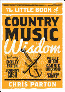 The Little Book of Country Music Wisdom