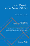 Jews, Catholics, and the Burden of History