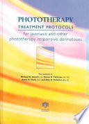 Phototherapy Treatment Protocols for Psoriasis and Other Phototherapy Responsive Dermatoses  Second Edition