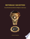 Mithraic Societies: From Brotherhood to Religion's Adversary - (b&w)