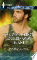 The War Hero's Locked Away Heart Pdf/ePub eBook