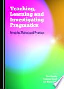 Teaching Learning And Investigating Pragmatics