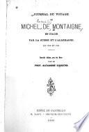 Journal du voyage de Michel de Montaigne en Italie  par la Suisse et l Allemagne  en 1580 et 1581