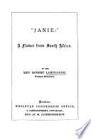 Janie A Flower From South Africa A Memoir Of J M Wilson