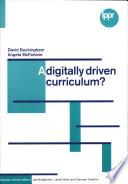 A Digitally Driven Curriculum
