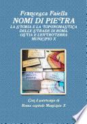 NOMI DI PIETRA LA STORIA E LA TOPONOMASTICA DELLE STRADE DI ROMA OSTIA E L ENTROTERRA MUNICIPIO X