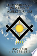 Black Nostradamus Prophecies of America s Future