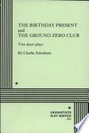 The Birthday Present   And  The Ground Zero Club