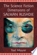 The Science Fiction Dimensions Of Salman Rushdie book