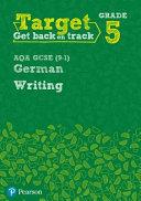Target Grade 5 Writing AQA GCSE (9-1) German Workbook