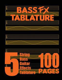 Bass Fx Tablature 5 String Bass Guitar Effects Tablature 100 Pages