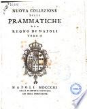 Nuova collezione delle prammatiche del Regno di Napoli.Tomo 1. [-15.]