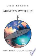 Gravity S Mysteries