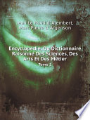 Encyclope die  Ou Dictionnaire Raisonne  Des Sciences  Des Arts Et Des Me tier