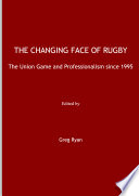 The Changing Face of Rugby
