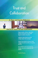 Trust And Collaboration A Clear And Concise Reference