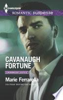 Cavanaugh Fortune