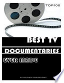 Best Tv Documentaries Ever Made  Top 100