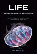 Life   The Epic Story of Our Mitochondria
