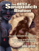 The Best of Sasquatch Bigfoot Years Of Research Assembled In More Than