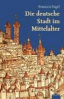 Die deutsche Stadt im Mittelalter