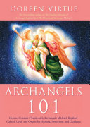 Archangels 101 : to 15 archangels. she includes...