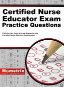 Certified Nurse Educator Exam Practice Questions  CNE Practice Tests and Exam Review for the Certified Nurse Educator Examination