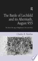 The Battle of Lechfeld and its Aftermath  August 955