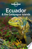 Lonely Planet Ecuador   the Galapagos Islands