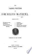 The Various Writings of C. M.: Embracing the Motley Book, Behemoth, The Politicians, Poems on Man in the Republic, Wakondah, Puffer Hopkins, Miscellanies, Selections from Arcturus, International Copyright