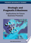 Strategic And Pragmatic E Business Implications For Future Business Practices