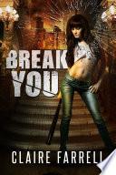 Break You