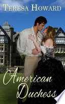 American Duchess : her heart when she spied him with...