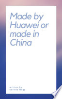 Made by Huawei or made in China