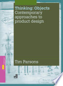 Thinking  Objects  Contemporary Approaches to Product Design