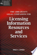 The Librarian s Legal Companion for Licensing Information Resources and Services