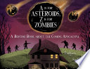 A Is for Asteroids  Z Is for Zombies