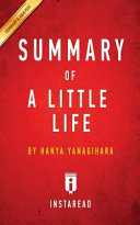 Summary Of A Little Life : summary of book* introduction to the important people...