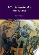 L'Archémythe des Amazones