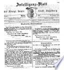 Intelligenz-Blatt und wöchentlicher Anzeiger der königlich baierischen Stadt Augsburg