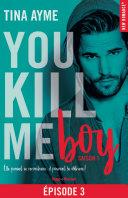You kill me boy Episode 3 Saison 1