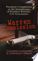 Warren Commission  Complete Investigation   Commission s Report Book PDF